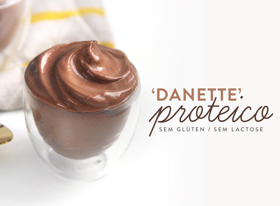 Danette Saudável – Proteico e Super Fácil!