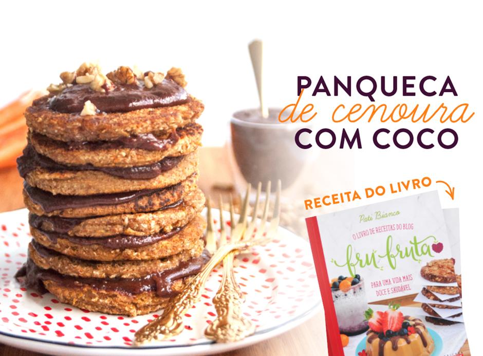 Panqueca de Cenoura com Coco | Receita | Livro Fru-fruta | Pati Bianco