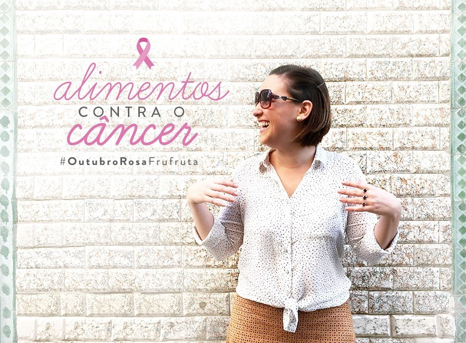 #OutubroRosaFrufruta – Os Alimentos Contra o Câncer | Outubro Rosa | Fru-fruta