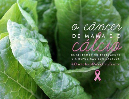 #OutubroRosaFrufruta – O Câncer de Mama e o Cálcio